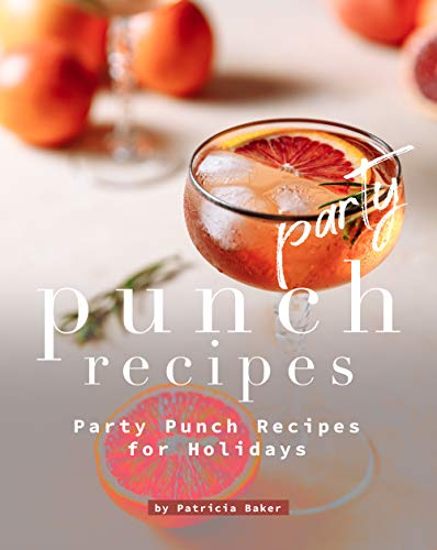 Party Punch Recipes: Party Punch Recipes for Holidays (English Edition)