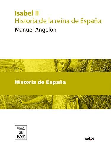 Isabel II : historia de la reina de España eBook: Angelón, Manuel: Amazon.es: Tienda Kindle