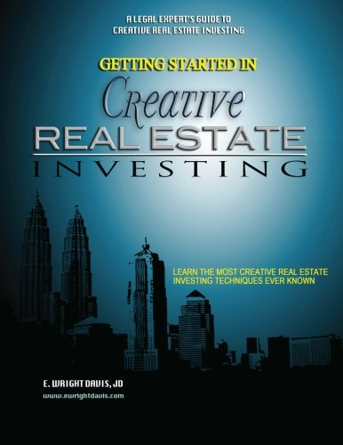 Real Estate Investing Books! - Getting Started in Creative Real Estate Investing (Volume 1)