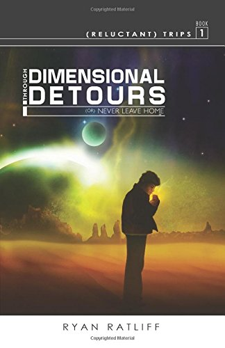 Book: Through Dimensional Detours (Reluctant Trips) by Ryan Ratliff