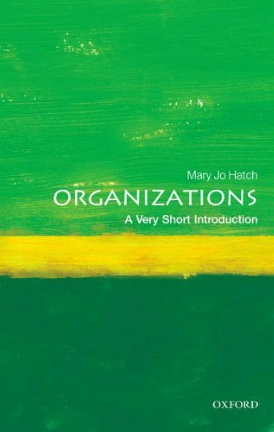 動盆注ぎますOrganizations: A Very Short Introduction (Very Short Introductions) (English Edition)