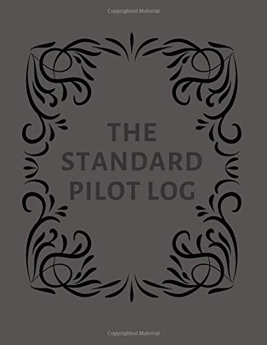 The Standard Pilot Log: Large Aviation Pilot Flight Logbook, Flight Crew Record Book, Aircraft System Management Log, to Record Flight Hours, ... 120 pages (Pilot Record book, Band 47)