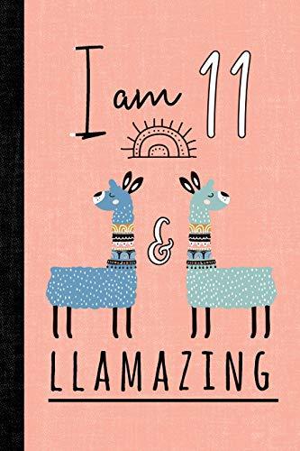 I Am 11 And Llamazing: A Llama Journal For 11 Year Old Girls