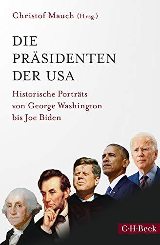 Die Präsidenten der USA: Historische Porträts von George Washington bis Joe Biden