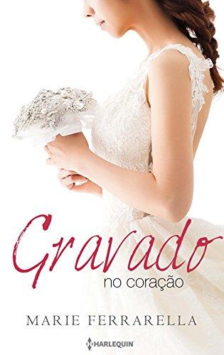 Gravado no coração (Harlequin Especial Bodas Livro 3) (Portuguese Edition)