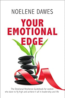 Your Emotional Edge by [Noelene Dawes, Cheryl Amin, Adele Taylor, Caroline Webber, Geoff Bartlett, Amanda Stevens]