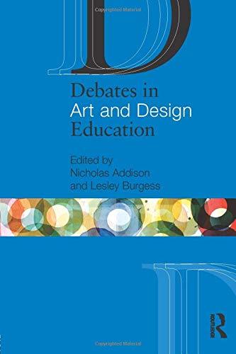Debates in Art and Design Education (Debates in Subject Teaching)