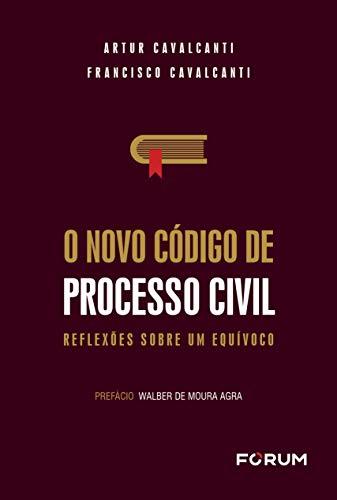 O novo código de processo civil: Reflexões sobre um equívoco