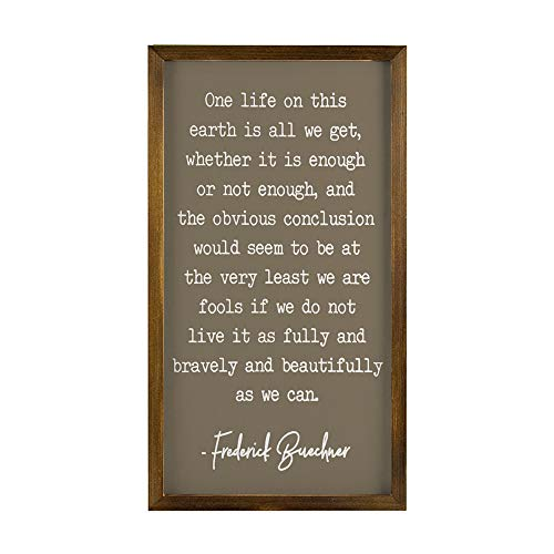 EricauBird Wood Sign, One Life on This Earth is All We Get Framed Wood Sign, Frederick Buechner Quote, Custom Room Decor, Gallery Wall Hanging, Inspirational Decorative Home Wall Art 12x22