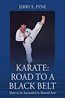 Karate: Road to a Black Belt: How to be successful in Martial Arts