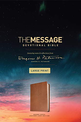 The Message Devotional Bible, Large Print (Leather-Look, Brown): Featuring Notes and Reflections from Eugene H. Peterson