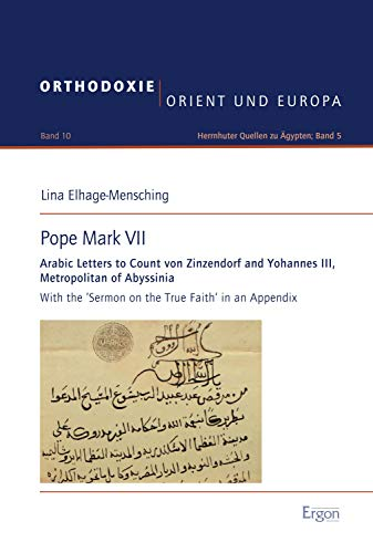Pope Mark VII: Arabic Letters to Count von Zinzendorf and Yohannes III, Metropolitan of Abyssinia (Orthodoxie, Orient und Europa Book 10) (English Edition)