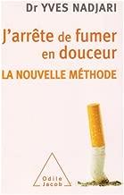 J'arrête de fumer en douceur : La nouvelle méthode