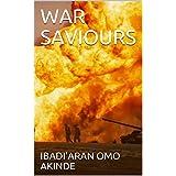 WAR SAVIOURS (English Edition)