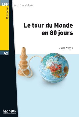 Le Tour du Monde en 80 Jours (Lire en français facile) (French Edition)