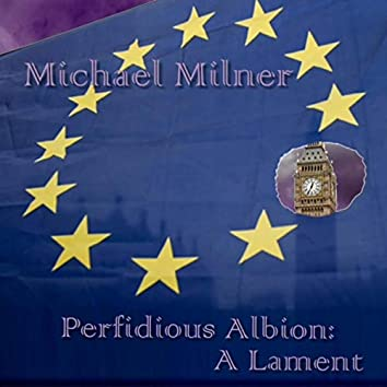 Perfidious Albion: A Lament