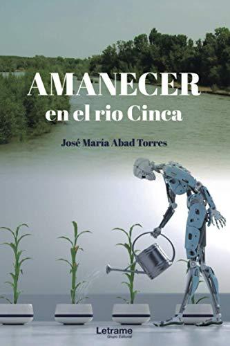 Amanecer en el río Cinca: 1 (Novela)