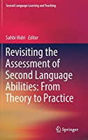Revisiting the Assessment of Second Language Abilities: From Theory to Practice (Second Language Learning and Teaching)