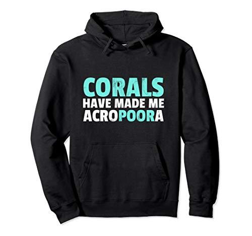 Salzwasser Aquarium Korallen haben mich Acropora gemacht Pullover Hoodie