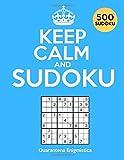 KEEP CALM AND SUDOKU: 500 Sudoku per Adulti: Puzzle Schema Classico 9x9 | Livelli Facile, Medio, Difficile, Insano, Diabolico | Soluzioni Incluse