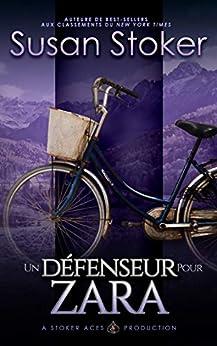 Un Défenseur pour Zara (Mercenaires Rebelles t. 6) par [Susan Stoker, Greta O'Keefe, Valentin Translation]