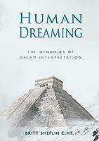 Human Dreaming - The Dynamics of Dream Interpretation