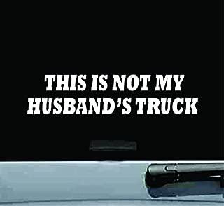 not my husbands truck