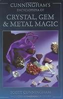 Cunningham's Encyclopedia of Crystal, Gem & Metal Magic (Cunningham's Encyclopedia Series) by Scott Cunningham(1905-06-20)
