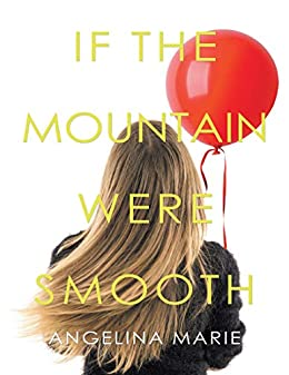 If the Mountain Were Smooth by [Angelina Marie]