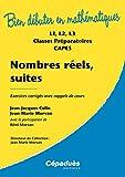 Nombres réels, suites : exercices corrigés avec rappels de cours - L1, L2, L3, classes préparatoires, CAPES