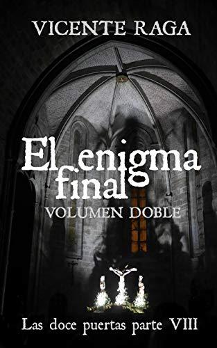 El enigma final - Volumen doble: Las doce puertas parte VIII