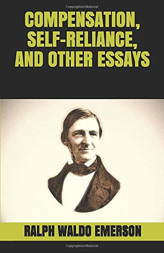 COMPENSATION, SELF-RELIANCE, AND OTHER ESSAYS
