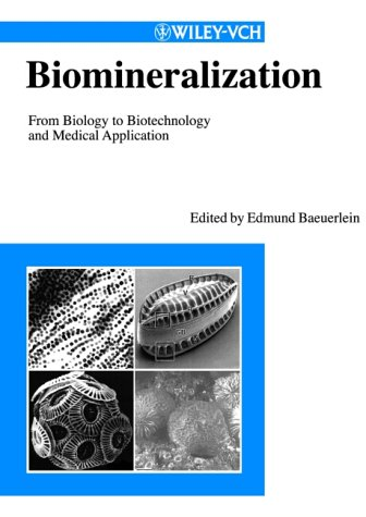 Biomineralization: From Biology to Biotechnology and Medical Application (Wiley-Vch)