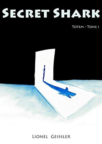 Secret Shark: Tome 1 - Totem