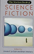 The Norton Book of Science Fiction: North American Science Fiction, 1960-1990