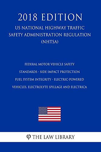 Federal Motor Vehicle Safety Standards - Side Impact Protection - Fuel System...