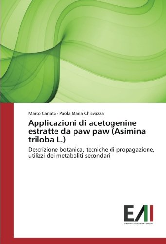 Applicazioni di acetogenine estratte da paw paw (Asimina triloba L.): Descrizione botanica,...