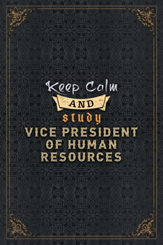 Vice President Of Human Resources Notebook Planner - Keep Calm And Study Vice President Of Human Resources Job Title Working Cover To Do List Journal: ... List, Personal, 6x9 inch, Journal, 5.24 x