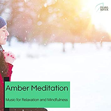 Amber Meditation - Music For Relaxation And Mindfulness