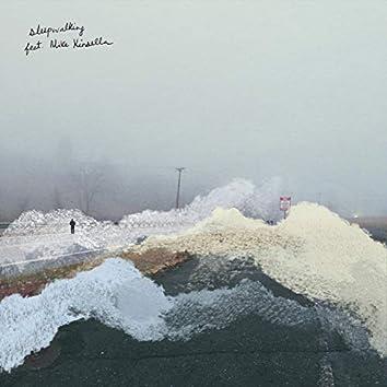 sleepwalking (feat. Mike Kinsella)