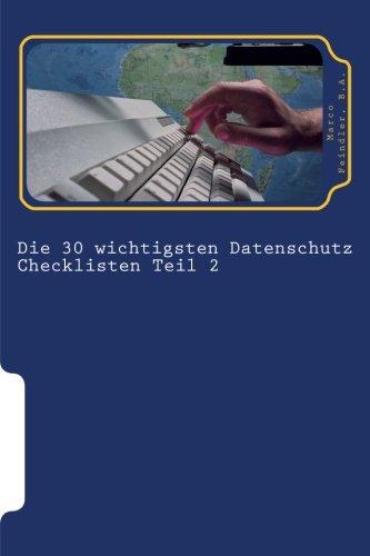 Die 30 wichtigsten Datenschutz Checklisten Teil 2: 30 weitere wichtige Checklisten zum Thema Datensc