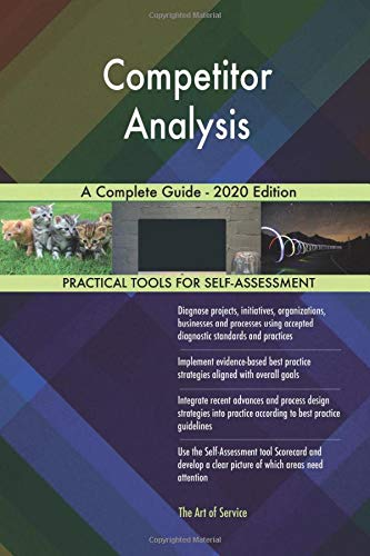 Competitor Analysis A Complete Guide - 2020 Edition