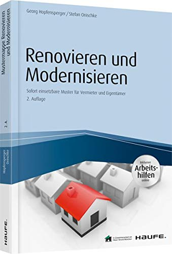 Renovieren und Modernisieren - inkl. Arbeitshilfen online: Sofort einsetzbare Muster für Vermieter und Eigentümer (Haufe Fachbuch)
