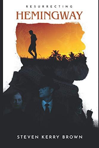 "Resurrecting Hemingway (The ""Winch"" Young Series)"