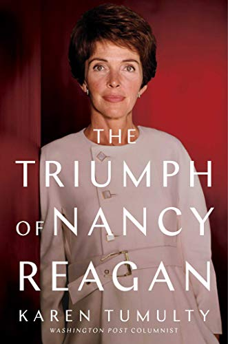 Compare Textbook Prices for The Triumph of Nancy Reagan  ISBN 9781501165191 by Tumulty, Karen