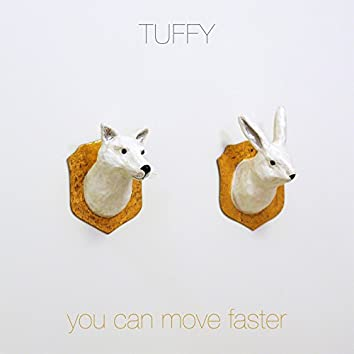 You Can Move Faster
