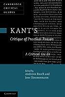 Kant's 'Critique of Practical Reason': A Critical Guide (Cambridge Critical Guides)