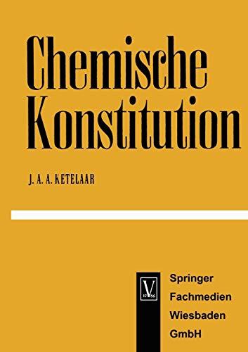 Chemische Konstitution: Eine Einführung in die Theorie der chemischen Bindung