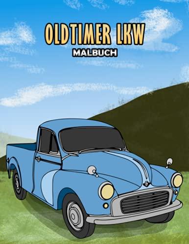 Oldtimer LKW Malbuch: Volume 1