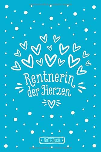 Rentnerin der Herzen | Notizbuch für Rentnerinnen | liniert | blau | ca. Din A5 (6×9 inch): Geschenk zur Rente | Abschiedsgeschenk Kollegin | Geschenkbuch zum Ruhestand | Geburtstagsgeschenk für Oma